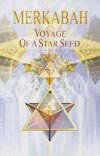 MERKABAH VOYAGE OF A STAR SEED