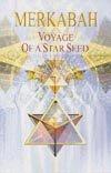 MERKABAH VOYAGE OF A STAR SEED